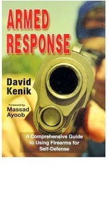 Armed Response - A Comprehensive Guide to Using Firearms for Self Defense - BOOK - SALE